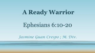 A  Ready Warrior    Ephesians  6:10-20