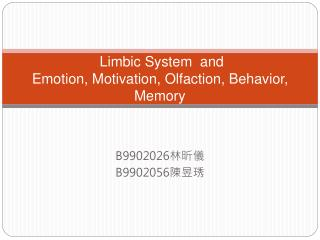 Limbic System  and  Emotion, Motivation, Olfaction, Behavior, Memory