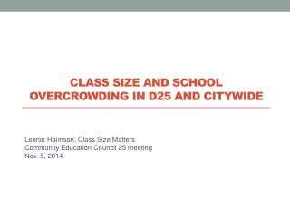 class size and school overcrowding in D25 and  CityWide