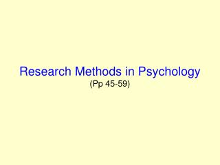 Research Methods in Psychology (Pp 45-59)