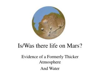 Is/Was there life on Mars?