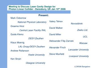 Meeting to Discuss Laser Cavity Design for  Photon Linear Collider - Daresbury, UK Jan 10 th  2006