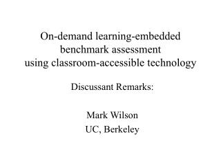 On-demand learning-embedded benchmark assessment  using classroom-accessible technology