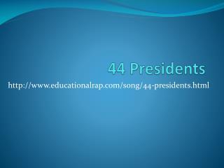 44 Presidents