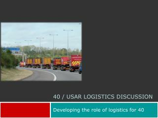 Developing the role of logistics for 40