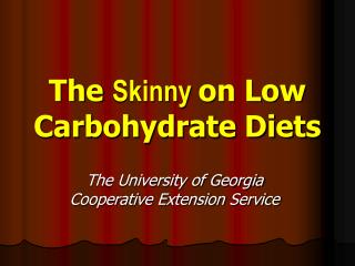 The  Skinny on Low Carbohydrate Diets