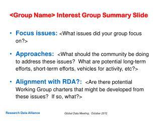 <Group Name> Interest Group Summary Slide