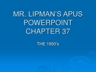 MR. LIPMAN'S APUS POWERPOINT CHAPTER 37