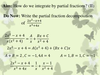 Aim:  How do we integrate by partial fractions? (II)