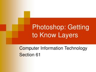 Photoshop: Getting to Know Layers