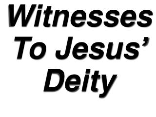 Witnesses To Jesus '  Deity John 5:30-47