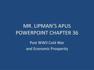 MR. LIPMAN'S APUS POWERPOINT CHAPTER 36