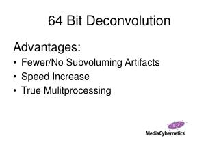 64 Bit Deconvolution