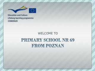 PRIMARY SCHOOL NR 69  FROM POZNAN