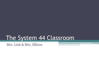 The System 44 Classroom