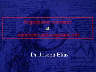 Angioplastie coronaire  et  traitement anticoagulant oral