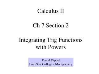 Calculus II Ch 7 Section 2 Integrating Trig Functions with Powers