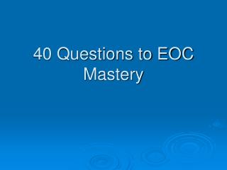 40 Questions to EOC Mastery