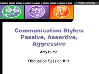 Communication Styles: Passive, Assertive, Aggressive