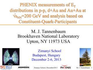 M. J.  Tannenbaum Brookhaven National Laboratory Upton, NY 11973 USA
