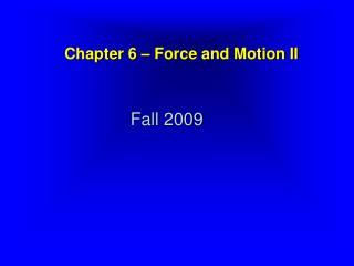 Chapter 6 � Force and Motion II