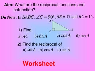 Aim:  What are the reciprocal functions and  cofunction?