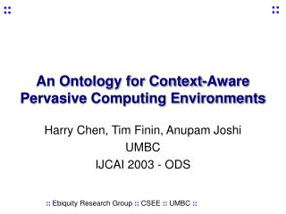 An Ontology for Context-Aware Pervasive Computing Environments