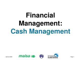 Financial Management:  Cash Management
