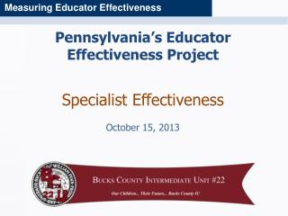 Pennsylvania's Educator Effectiveness Project Specialist Effectiveness October 15, 2013
