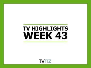 TV HIGHLIGHTS WEEK 43