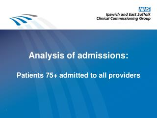Analysis of admissions:  Patients 75+ admitted to all providers