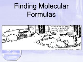 Finding Molecular Formulas
