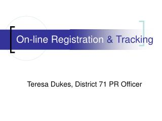 On-line Registration  & Tracking