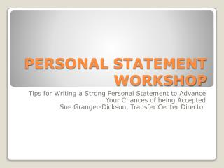 PERSONAL STATEMENT WORKSHOP