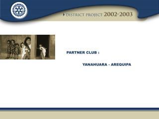 PARTNER CLUB  : YANAHUARA - AREQUIPA