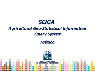 Agricultural Geo-Statistical Information Query System México