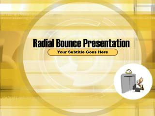 Radial Bounce Presentation