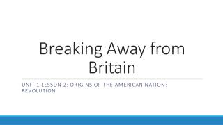 Breaking Away from Britain