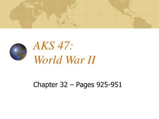 AKS 47: World War II
