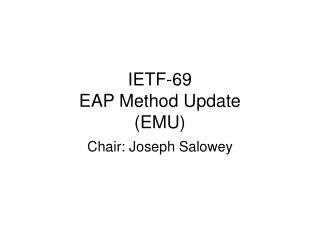 IETF-69 EAP Method Update (EMU)
