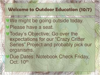 Welcome to Outdoor Education ( 10/7)