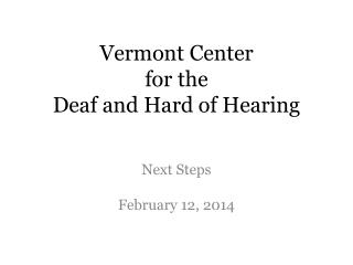 Vermont Center  for the Deaf and Hard of Hearing