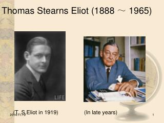 Thomas Stearns Eliot (1888  ~  1965)