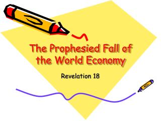 The Prophesied Fall of the World Economy