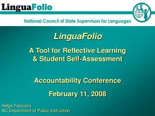 LinguaFolio  A Tool for Reflective Learning   Student Self-Assessment   Accountability Conference  February 11, 2008