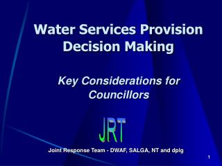 Water Services Provision Decision Making Key Considerations for Councillors
