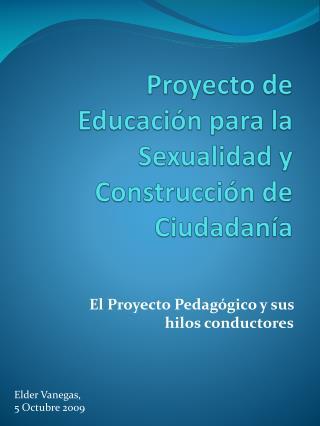 Proyecto de Educaci n para la Sexualidad y Construcci n de Ciudadan a