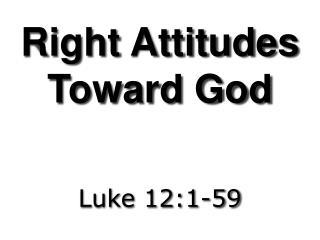 Right Attitudes Toward God