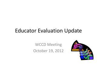 Educator Evaluation Update