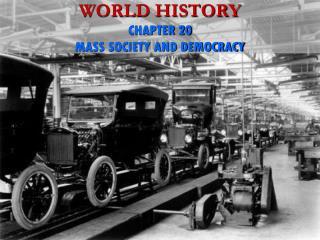 WORLD HISTORY CHAPTER 20 MASS SOCIETY AND DEMOCRACY